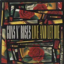 Live And Let Die - Guns N' Roses