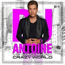 Crazy World - DJ Antoine, Mad Mark