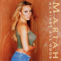 Against All Odds  - Mariah Carey