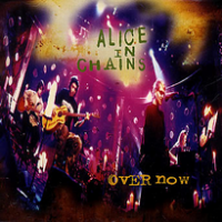Over Now - Alice in Chains