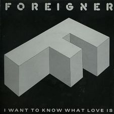 I Want To Know What Love Is - Foreigner