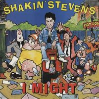 I Might - Shakin' Stevens