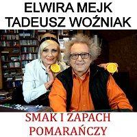 Smak i Zapach Pomarańczy - Tadeusz Woźniak, Elwira Mejk