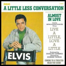 A Little Less Conversation - Elvis Presley