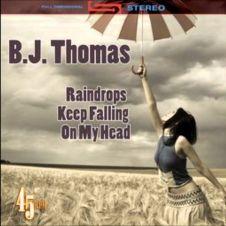 Raindrops Keep Falling On My Head - B.J. Thomas