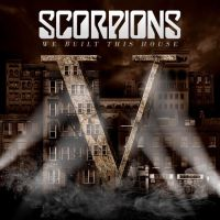 We Built This House - Scorpions